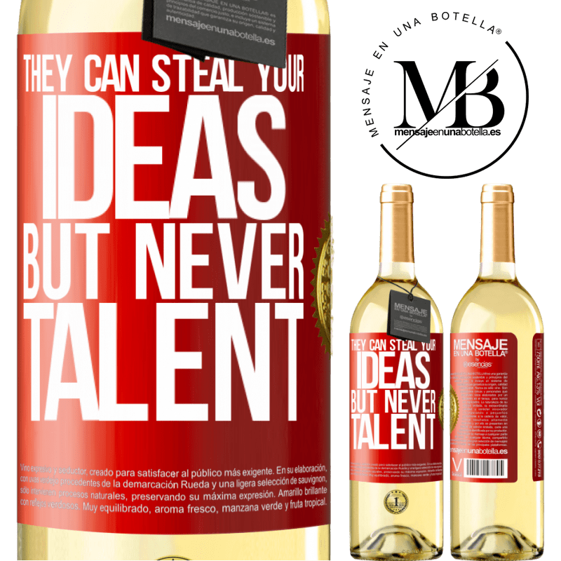 24,95 € Free Shipping   White Wine WHITE Edition They can steal your ideas but never talent Red Label. Customizable label Young wine Harvest 2020 Verdejo
