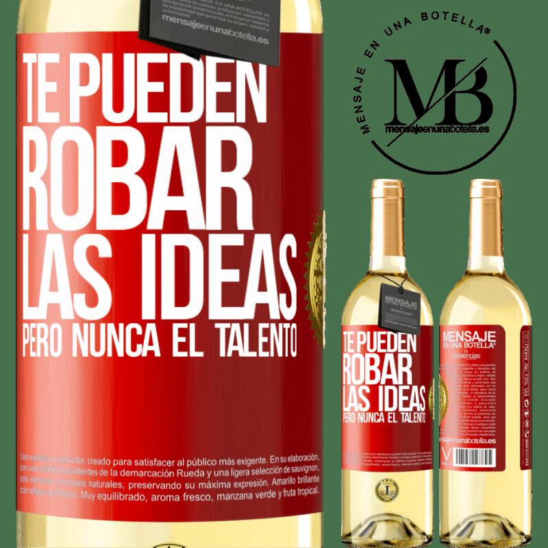 24,95 € Envío gratis | Vino Blanco Edición WHITE Te pueden robar las ideas pero nunca el talento Etiqueta Roja. Etiqueta personalizable Vino joven Cosecha 2020 Verdejo