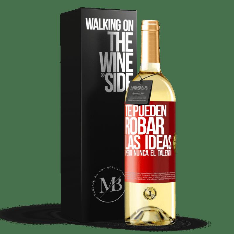 24,95 € Envoi gratuit   Vin blanc Édition WHITE Ils peuvent voler vos idées mais jamais de talent Étiquette Rouge. Étiquette personnalisable Vin jeune Récolte 2020 Verdejo