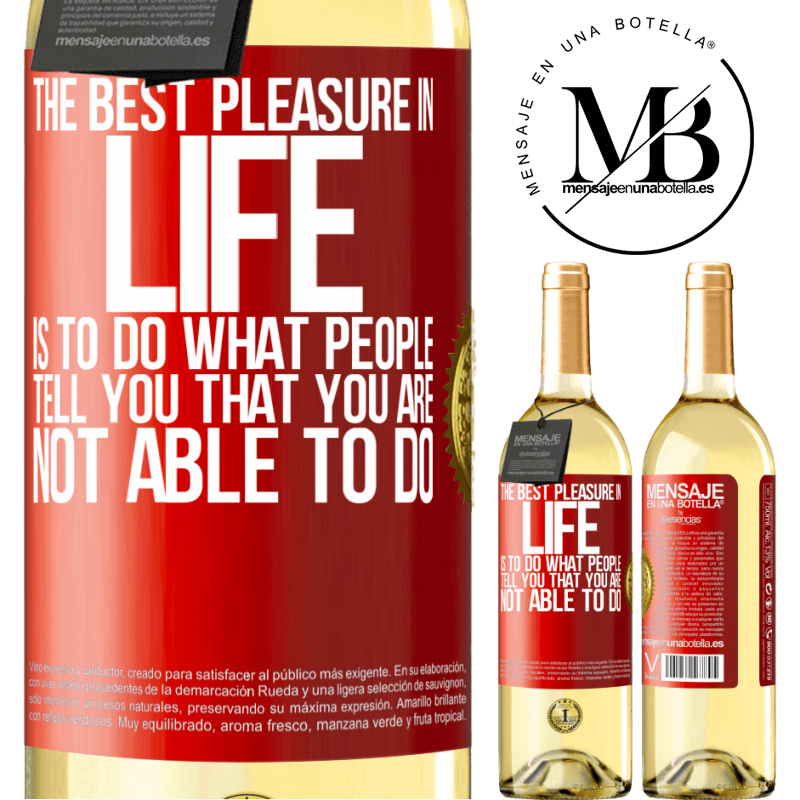 24,95 € Free Shipping | White Wine WHITE Edition The best pleasure in life is to do what people tell you that you are not able to do Red Label. Customizable label Young wine Harvest 2020 Verdejo