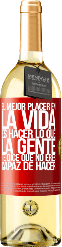 24,95 € Envío gratis | Vino Blanco Edición WHITE El mejor placer en la vida es hacer lo que la gente te dice que no eres capaz de hacer Etiqueta Roja. Etiqueta personalizable Vino joven Cosecha 2020 Verdejo