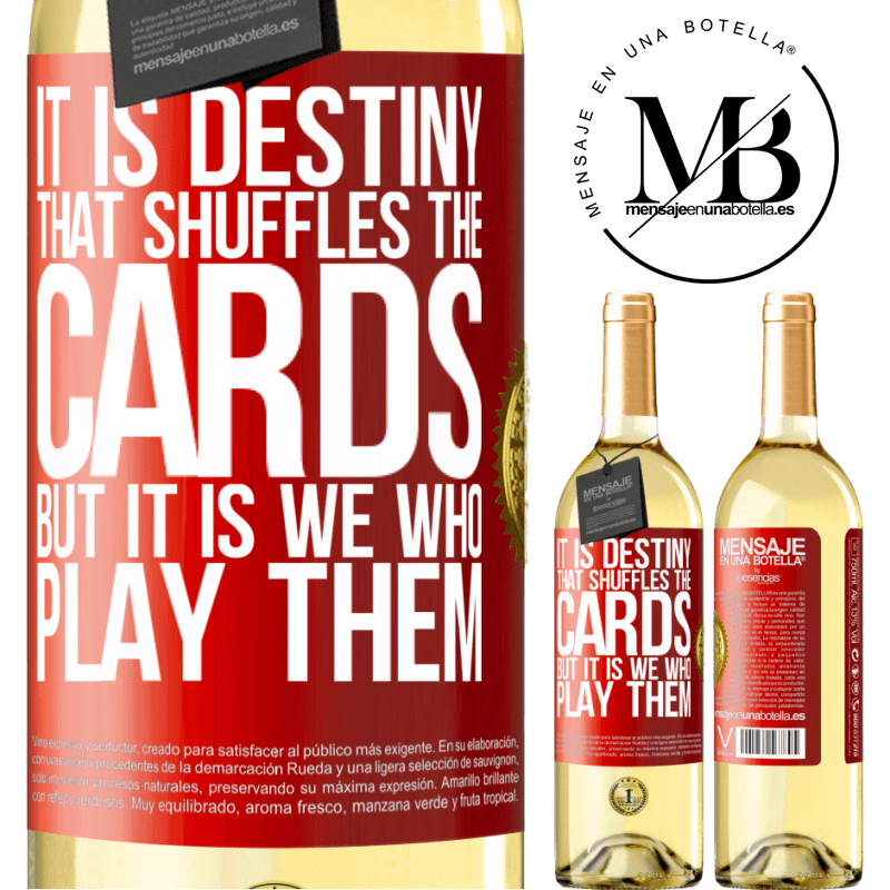 24,95 € Free Shipping   White Wine WHITE Edition It is destiny that shuffles the cards, but it is we who play them Red Label. Customizable label Young wine Harvest 2020 Verdejo