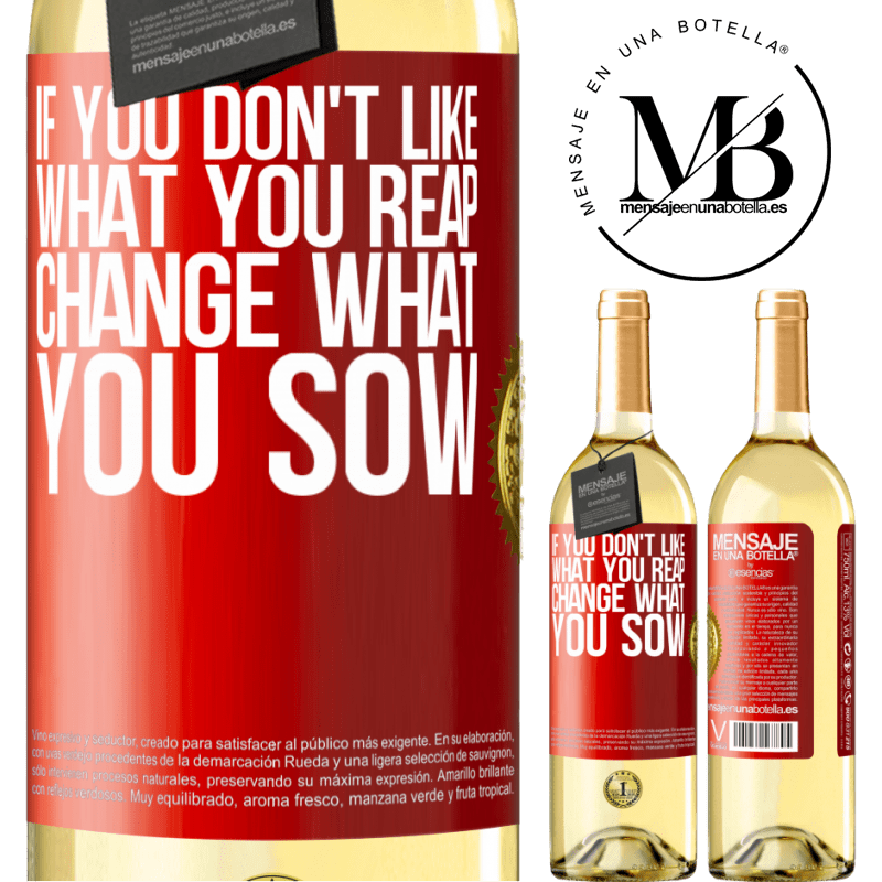 24,95 € Free Shipping | White Wine WHITE Edition If you don't like what you reap, change what you sow Red Label. Customizable label Young wine Harvest 2020 Verdejo