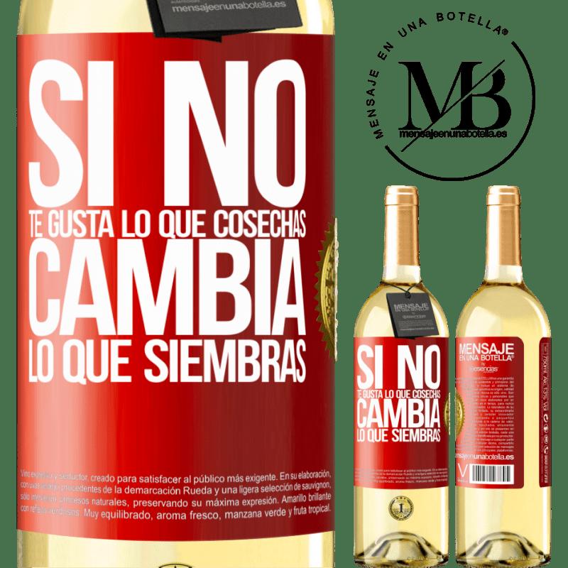 24,95 € Envío gratis | Vino Blanco Edición WHITE Si no te gusta lo que cosechas, cambia lo que siembras Etiqueta Roja. Etiqueta personalizable Vino joven Cosecha 2020 Verdejo