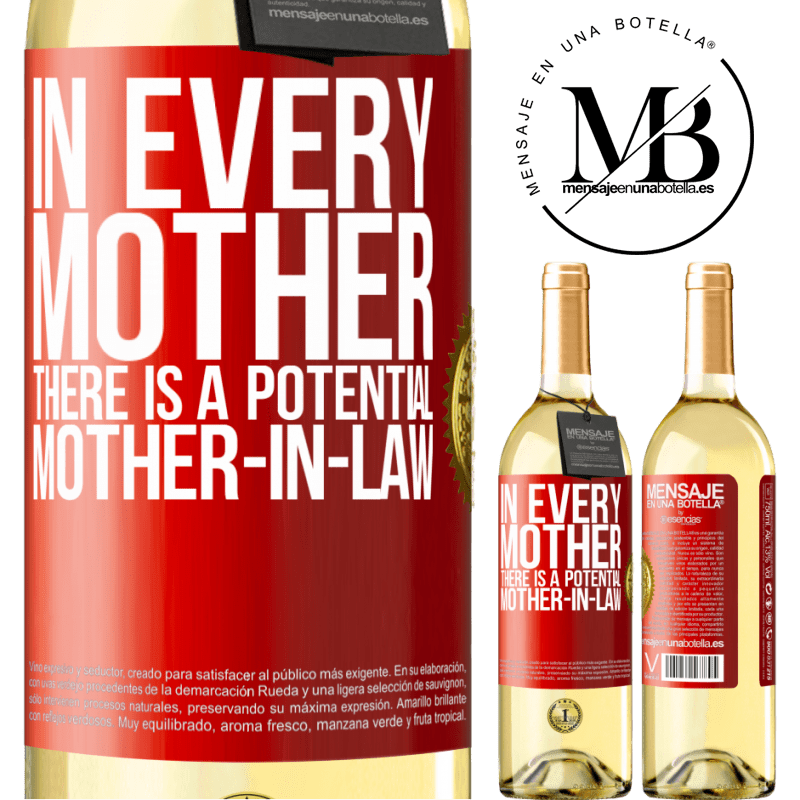 24,95 € Free Shipping   White Wine WHITE Edition In every mother there is a potential mother-in-law Red Label. Customizable label Young wine Harvest 2020 Verdejo