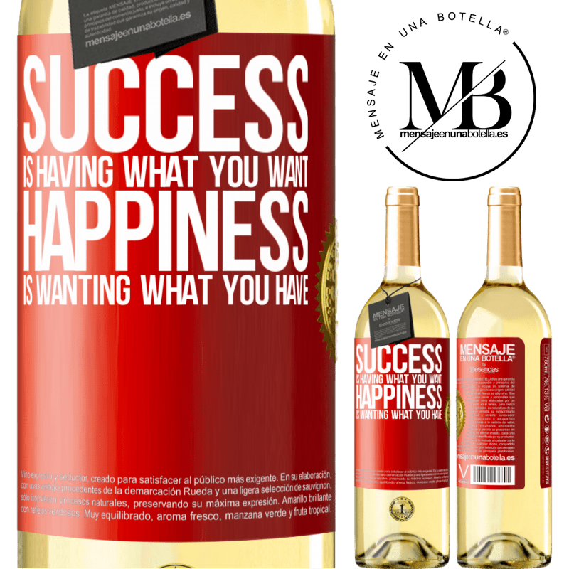 24,95 € Free Shipping   White Wine WHITE Edition success is having what you want. Happiness is wanting what you have Red Label. Customizable label Young wine Harvest 2020 Verdejo