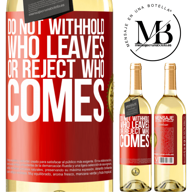 24,95 € Free Shipping | White Wine WHITE Edition Do not withhold who leaves, or reject who comes Red Label. Customizable label Young wine Harvest 2020 Verdejo