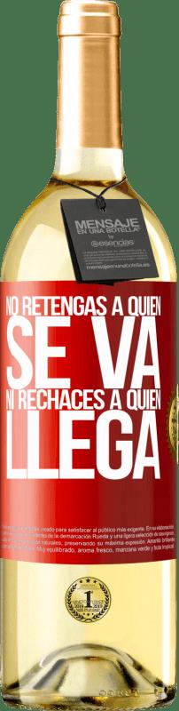24,95 € Envío gratis | Vino Blanco Edición WHITE No retengas a quien se va, ni rechaces a quien llega Etiqueta Roja. Etiqueta personalizable Vino joven Cosecha 2020 Verdejo