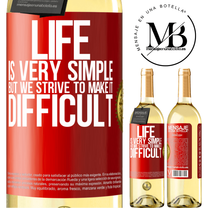 24,95 € Free Shipping   White Wine WHITE Edition Life is very simple, but we strive to make it difficult Red Label. Customizable label Young wine Harvest 2020 Verdejo