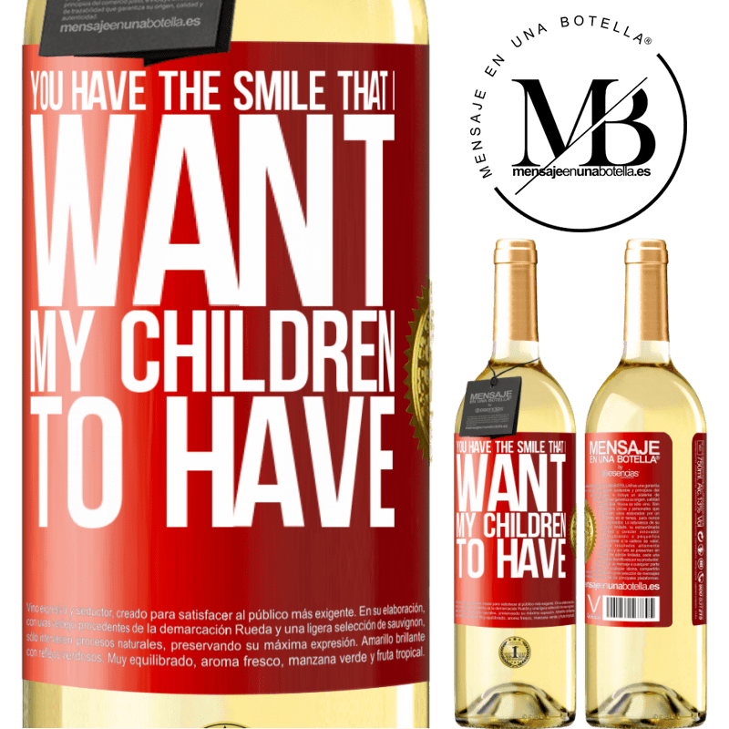 24,95 € Free Shipping | White Wine WHITE Edition You have the smile that I want my children to have Red Label. Customizable label Young wine Harvest 2020 Verdejo