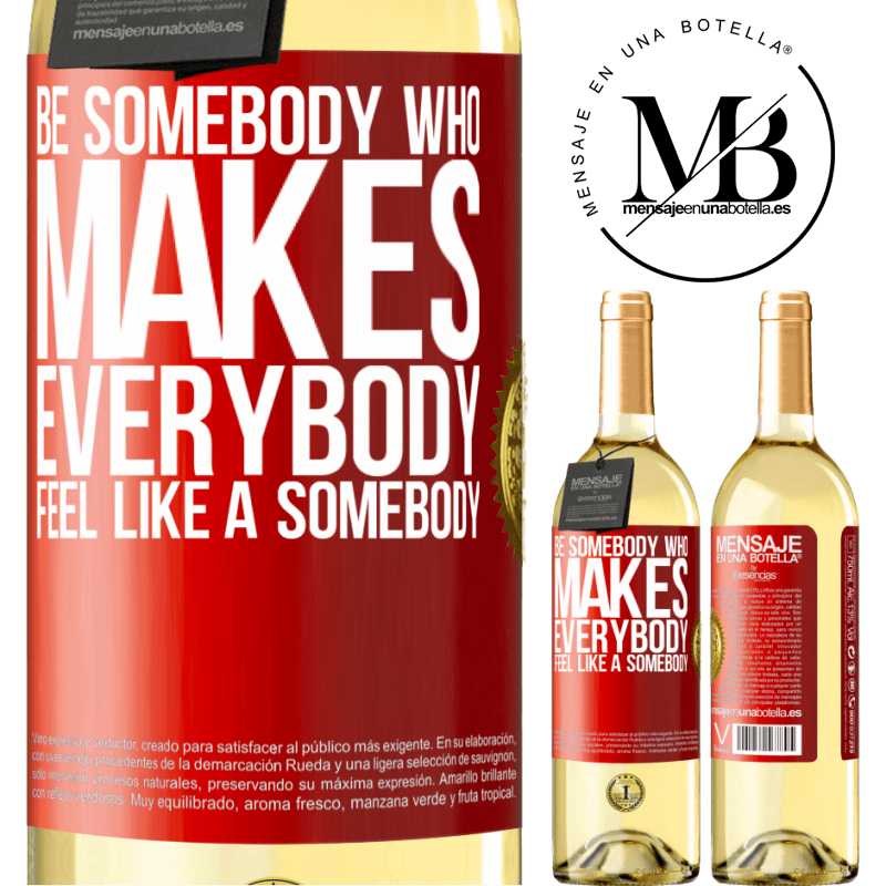 24,95 € Free Shipping | White Wine WHITE Edition Be somebody who makes everybody feel like a somebody Red Label. Customizable label Young wine Harvest 2020 Verdejo