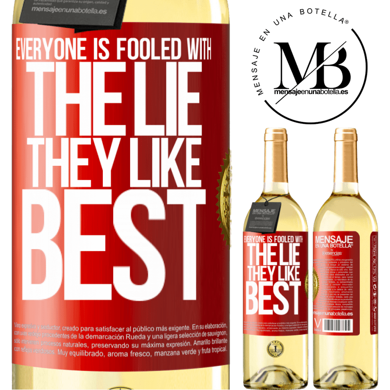 24,95 € Free Shipping | White Wine WHITE Edition Everyone is fooled with the lie they like best Red Label. Customizable label Young wine Harvest 2020 Verdejo