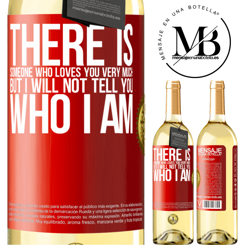 24,95 € Free Shipping | White Wine WHITE Edition There is someone who loves you very much, but I will not tell you who I am Red Label. Customizable label Young wine Harvest 2020 Verdejo