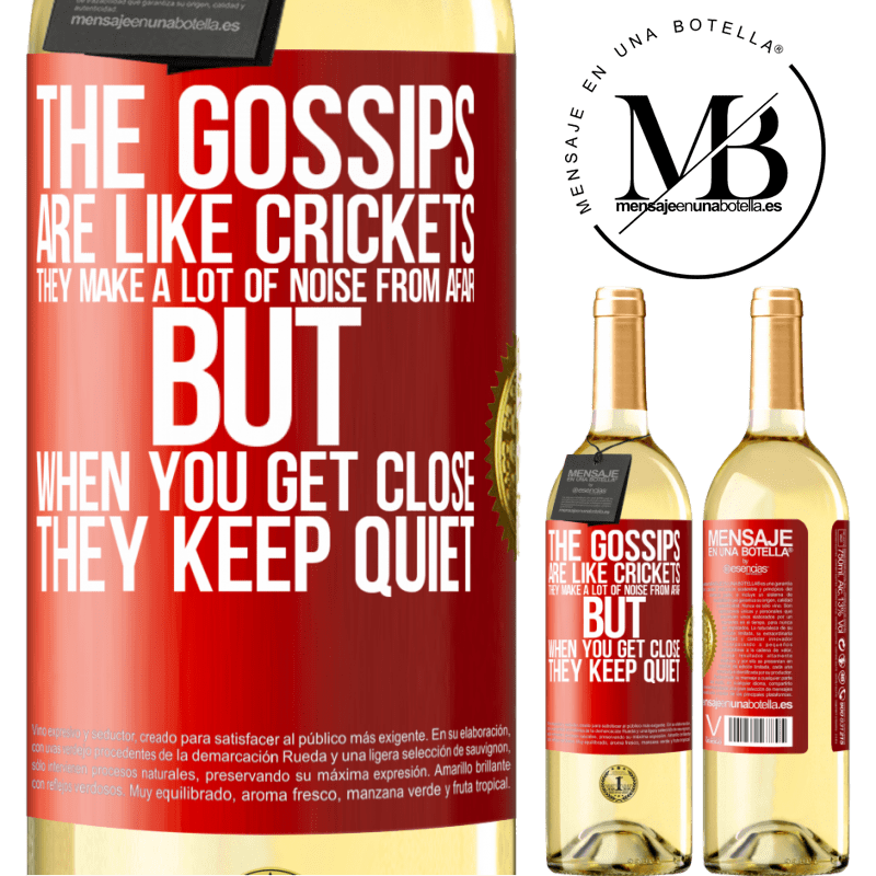 24,95 € Free Shipping | White Wine WHITE Edition The gossips are like crickets, they make a lot of noise from afar, but when you get close they keep quiet Red Label. Customizable label Young wine Harvest 2020 Verdejo