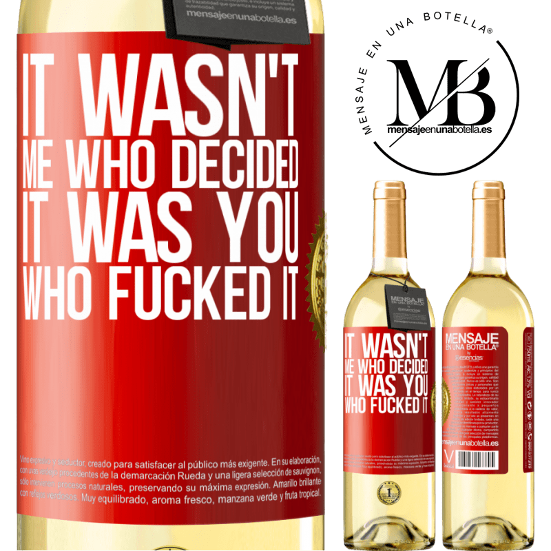 24,95 € Free Shipping | White Wine WHITE Edition It wasn't me who decided, it was you who fucked it Red Label. Customizable label Young wine Harvest 2020 Verdejo