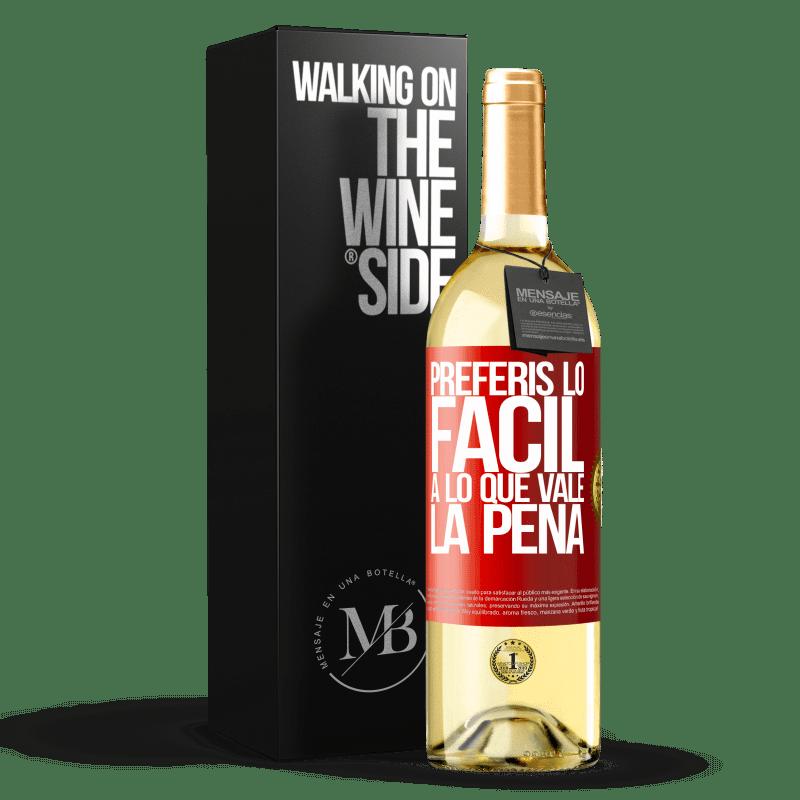 24,95 € Envío gratis | Vino Blanco Edición WHITE Preferís lo fácil a lo que vale la pena Etiqueta Roja. Etiqueta personalizable Vino joven Cosecha 2020 Verdejo
