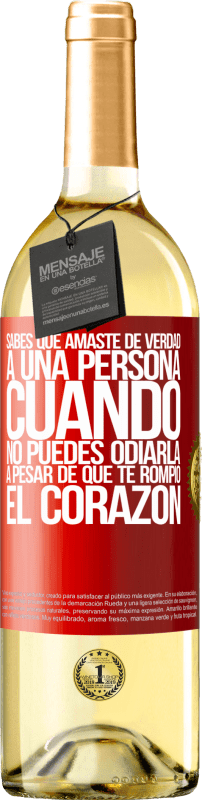 24,95 € Envío gratis | Vino Blanco Edición WHITE Sabes que amaste de verdad a una persona cuando no puedes odiarla a pesar de que te rompió el corazón Etiqueta Roja. Etiqueta personalizable Vino joven Cosecha 2020 Verdejo