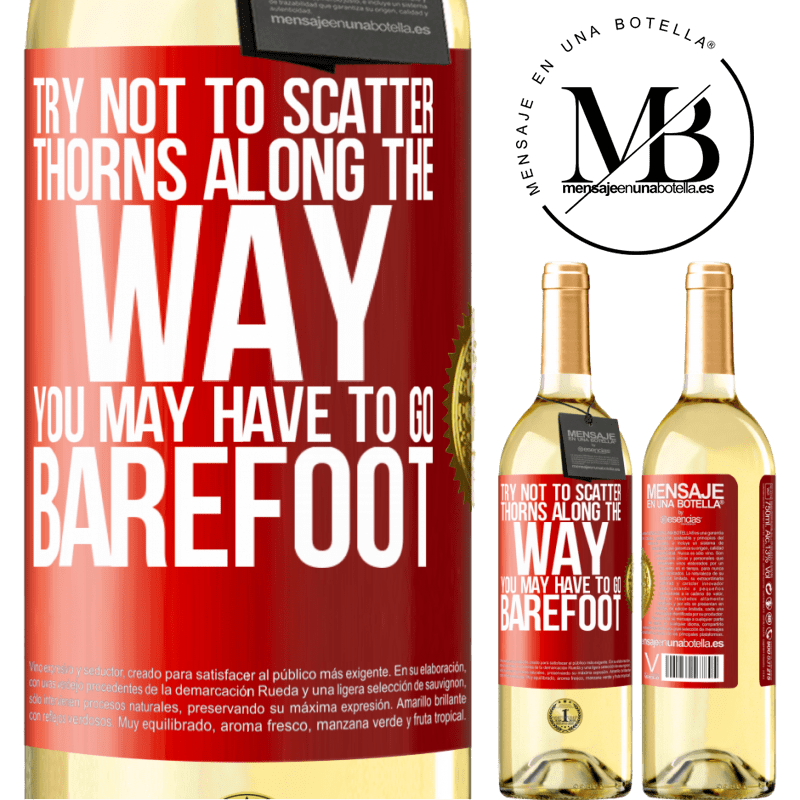 24,95 € Free Shipping | White Wine WHITE Edition Try not to scatter thorns along the way, you may have to go barefoot Red Label. Customizable label Young wine Harvest 2020 Verdejo