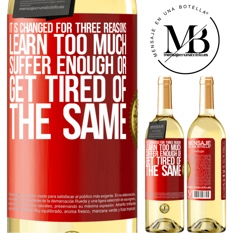 24,95 € Free Shipping | White Wine WHITE Edition It is changed for three reasons. Learn too much, suffer enough or get tired of the same Red Label. Customizable label Young wine Harvest 2020 Verdejo
