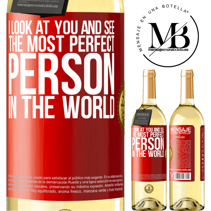 24,95 € Free Shipping   White Wine WHITE Edition I look at you and see the most perfect person in the world Red Label. Customizable label Young wine Harvest 2020 Verdejo