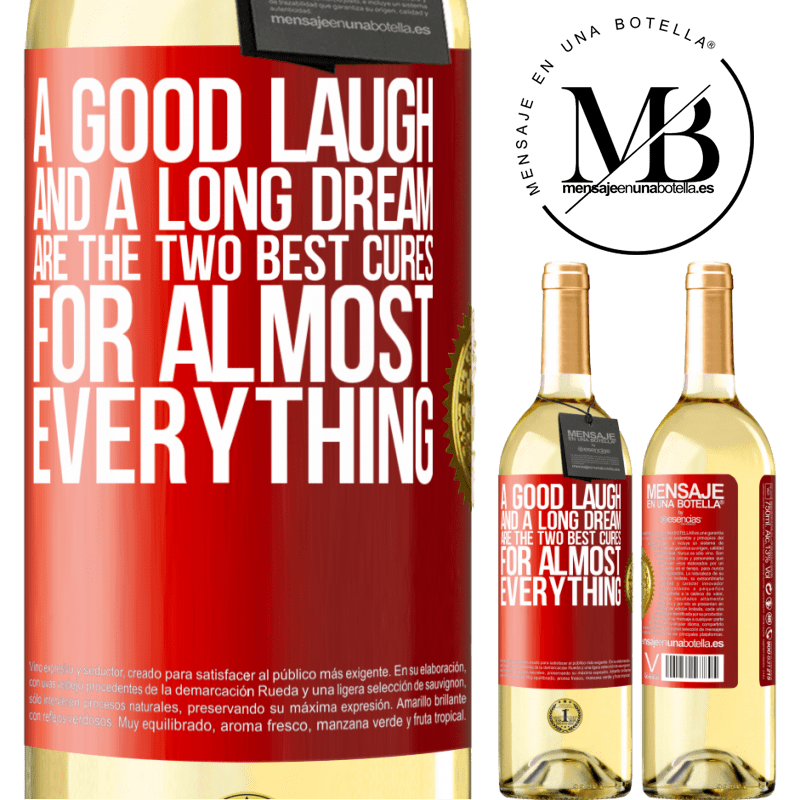 24,95 € Free Shipping   White Wine WHITE Edition A good laugh and a long dream are the two best cures for almost everything Red Label. Customizable label Young wine Harvest 2020 Verdejo