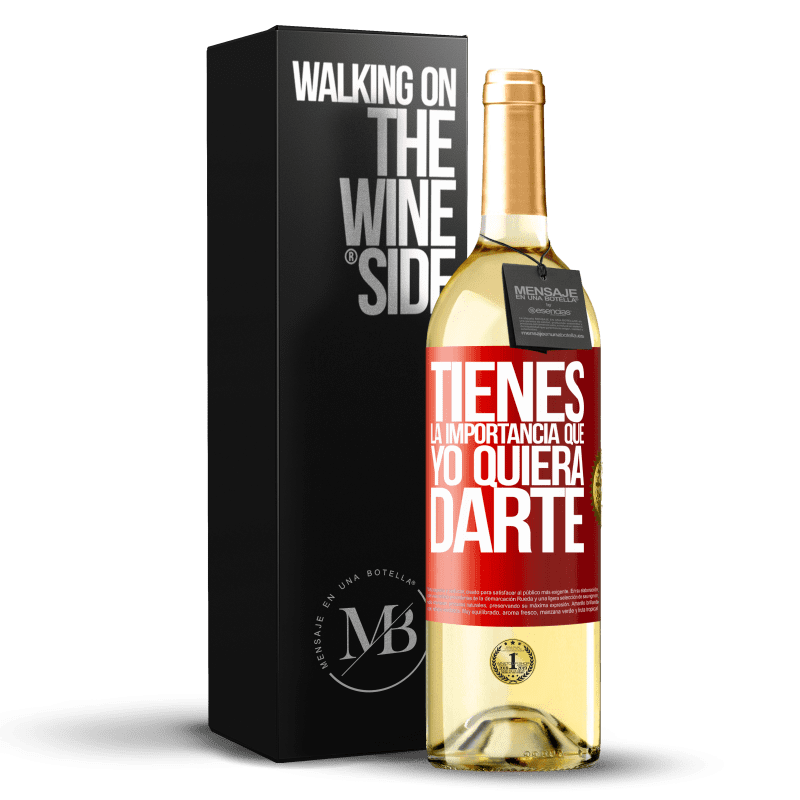 24,95 € Envío gratis | Vino Blanco Edición WHITE Tienes la importancia que yo quiera darte Etiqueta Roja. Etiqueta personalizable Vino joven Cosecha 2020 Verdejo