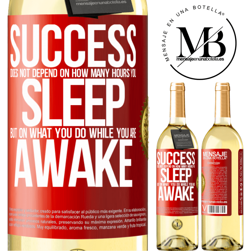 24,95 € Free Shipping | White Wine WHITE Edition Success does not depend on how many hours you sleep, but on what you do while you are awake Red Label. Customizable label Young wine Harvest 2020 Verdejo