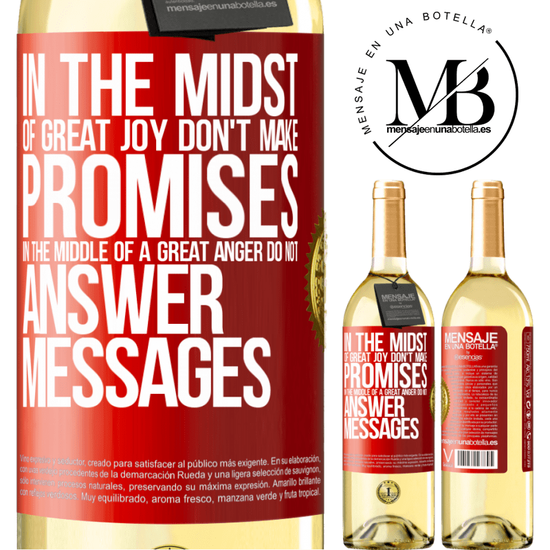 24,95 € Free Shipping | White Wine WHITE Edition In the midst of great joy, don't make promises. In the middle of a great anger, do not answer messages Red Label. Customizable label Young wine Harvest 2020 Verdejo