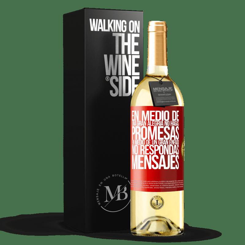 24,95 € Envío gratis | Vino Blanco Edición WHITE En medio de una gran alegría, no hagas promesas. En medio de un gran enfado, no respondas mensajes Etiqueta Roja. Etiqueta personalizable Vino joven Cosecha 2020 Verdejo