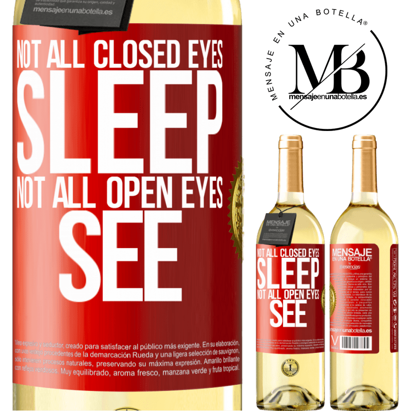 24,95 € Free Shipping   White Wine WHITE Edition Not all closed eyes sleep ... not all open eyes see Red Label. Customizable label Young wine Harvest 2020 Verdejo