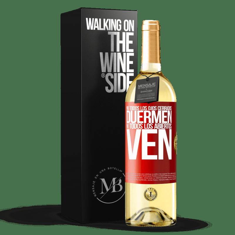 24,95 € Envío gratis | Vino Blanco Edición WHITE No todos los ojos cerrados duermen… ni todos los abiertos ven Etiqueta Roja. Etiqueta personalizable Vino joven Cosecha 2020 Verdejo