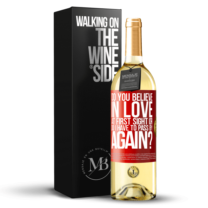24,95 € Free Shipping   White Wine WHITE Edition do you believe in love at first sight or do I have to pass by again? Red Label. Customizable label Young wine Harvest 2020 Verdejo