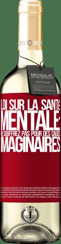 24,95 € Envoi gratuit   Vin blanc Édition WHITE Loi sur la santé mentale: ne souffrez pas pour des causes imaginaires Étiquette Rouge. Étiquette personnalisable Vin jeune Récolte 2020 Verdejo