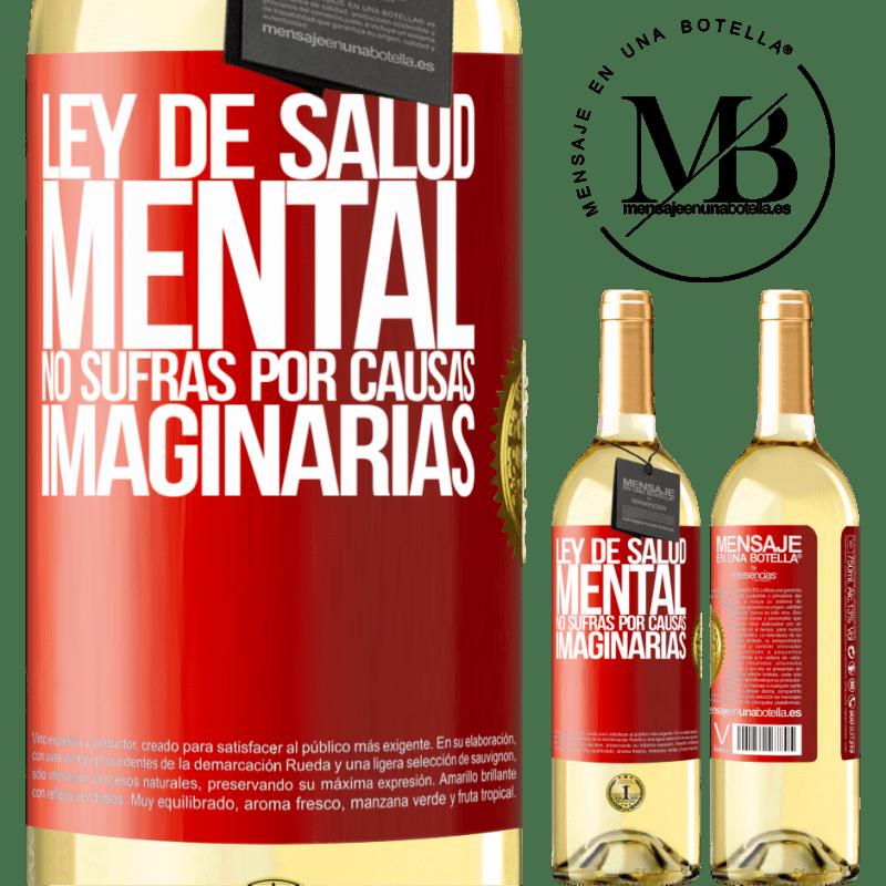 24,95 € Envoi gratuit | Vin blanc Édition WHITE Loi sur la santé mentale: ne souffrez pas pour des causes imaginaires Étiquette Rouge. Étiquette personnalisable Vin jeune Récolte 2020 Verdejo