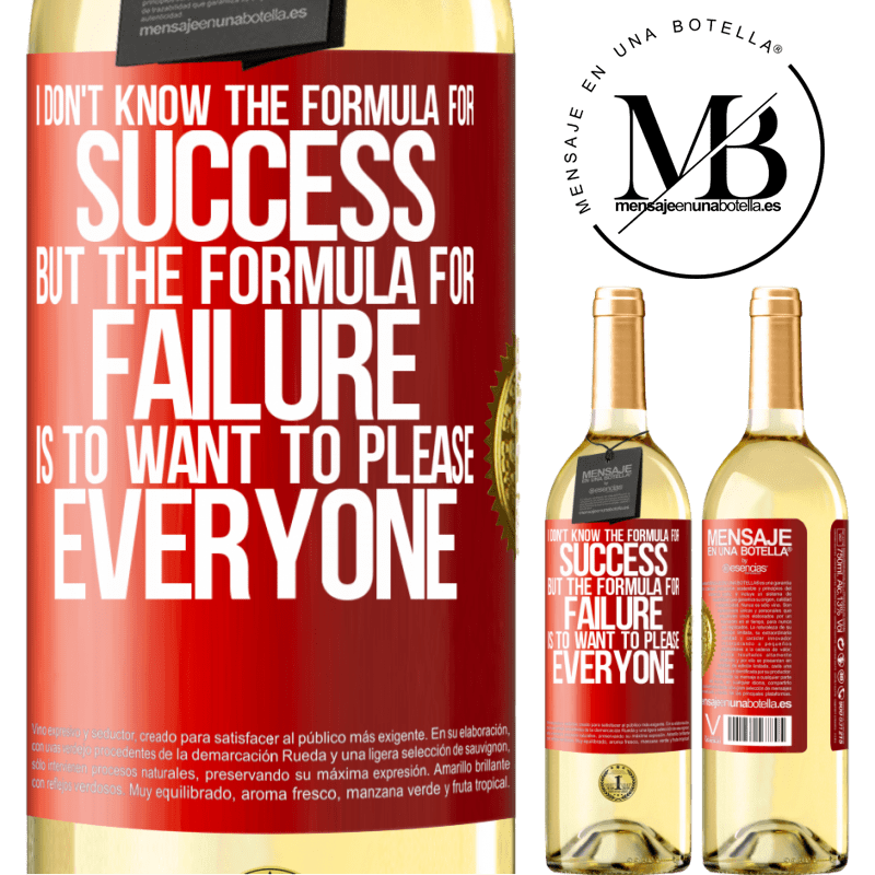 24,95 € Free Shipping   White Wine WHITE Edition I don't know the formula for success, but the formula for failure is to want to please everyone Red Label. Customizable label Young wine Harvest 2020 Verdejo