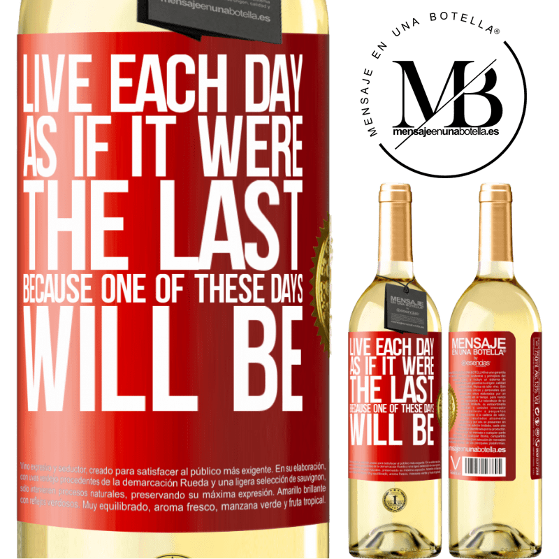 24,95 € Free Shipping | White Wine WHITE Edition Live each day as if it were the last, because one of these days will be Red Label. Customizable label Young wine Harvest 2020 Verdejo