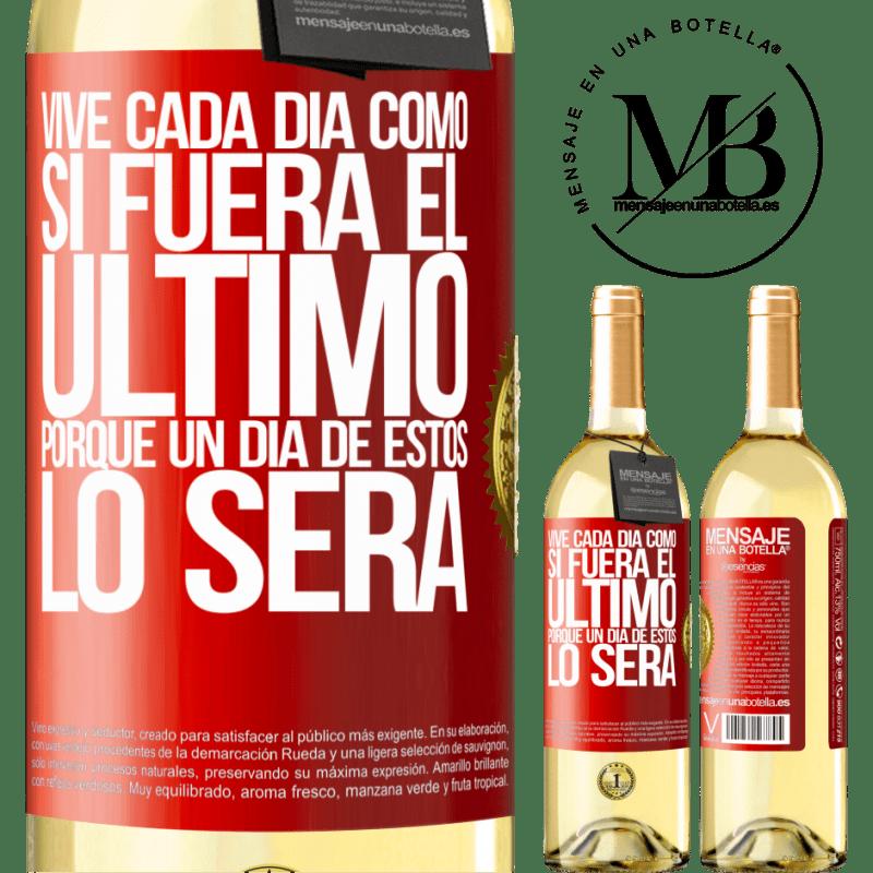 24,95 € Envío gratis | Vino Blanco Edición WHITE Vive cada día como si fuera el último, porque un día de estos lo será Etiqueta Roja. Etiqueta personalizable Vino joven Cosecha 2020 Verdejo