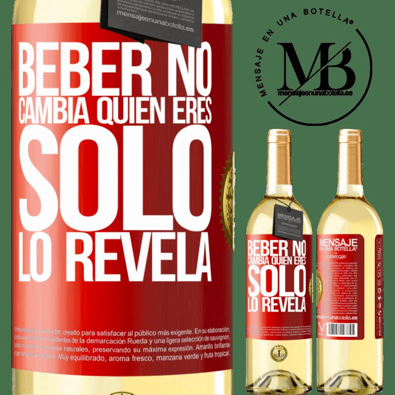 24,95 € Envío gratis | Vino Blanco Edición WHITE Beber no cambia quien eres, sólo lo revela Etiqueta Roja. Etiqueta personalizable Vino joven Cosecha 2020 Verdejo