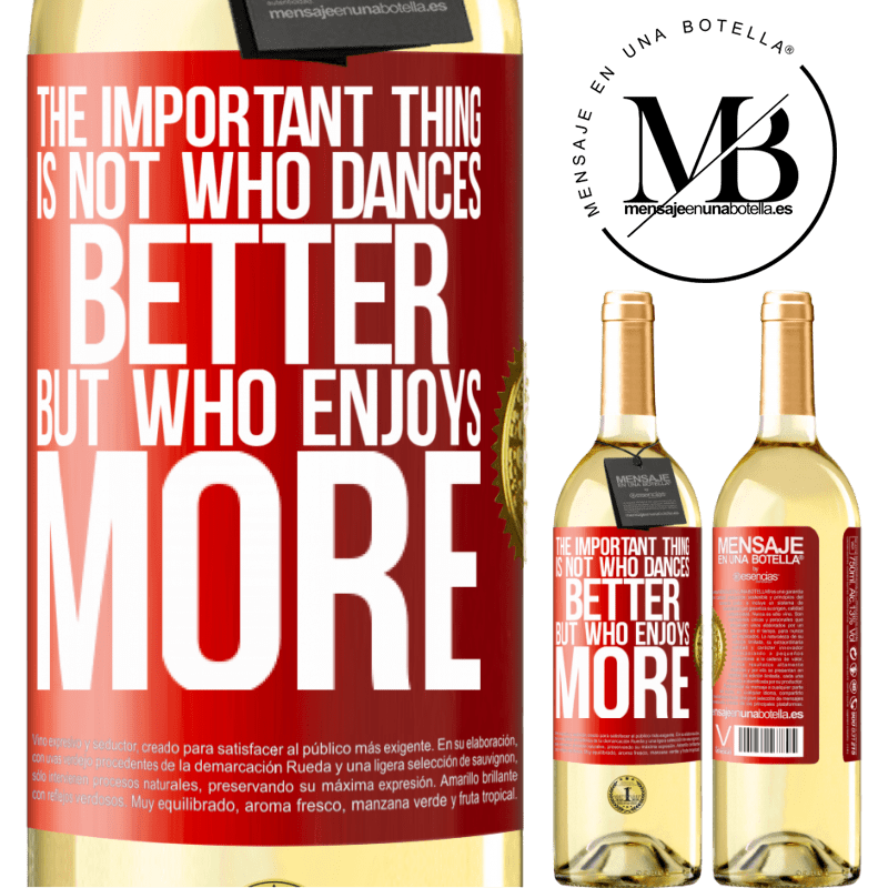 24,95 € Free Shipping   White Wine WHITE Edition The important thing is not who dances better, but who enjoys more Red Label. Customizable label Young wine Harvest 2020 Verdejo