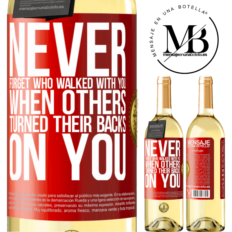 24,95 € Free Shipping | White Wine WHITE Edition Never forget who walked with you when others turned their backs on you Red Label. Customizable label Young wine Harvest 2020 Verdejo