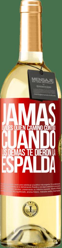 24,95 € Envío gratis | Vino Blanco Edición WHITE Jamás olvides quién caminó contigo cuando los demás te dieron la espalda Etiqueta Roja. Etiqueta personalizable Vino joven Cosecha 2020 Verdejo