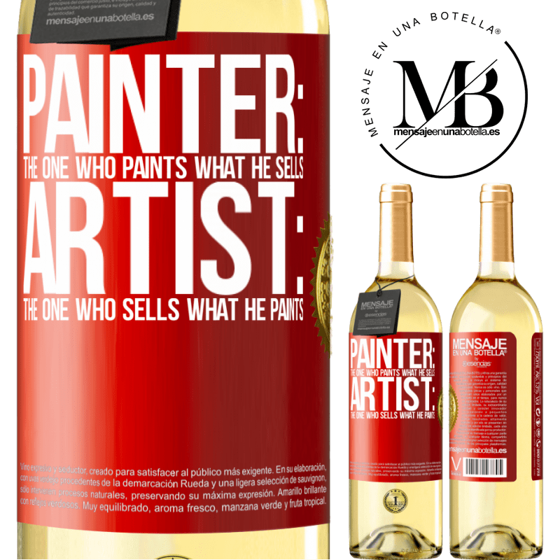 24,95 € Free Shipping   White Wine WHITE Edition Painter: the one who paints what he sells. Artist: the one who sells what he paints Red Label. Customizable label Young wine Harvest 2020 Verdejo
