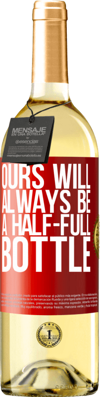 24,95 € Free Shipping   White Wine WHITE Edition Ours will always be a half-full bottle Red Label. Customizable label Young wine Harvest 2020 Verdejo