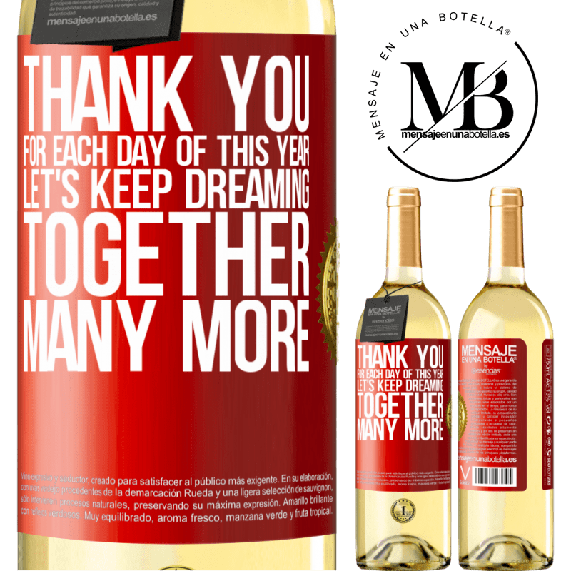 24,95 € Free Shipping | White Wine WHITE Edition Thank you for each day of this year. Let's keep dreaming together many more Red Label. Customizable label Young wine Harvest 2020 Verdejo