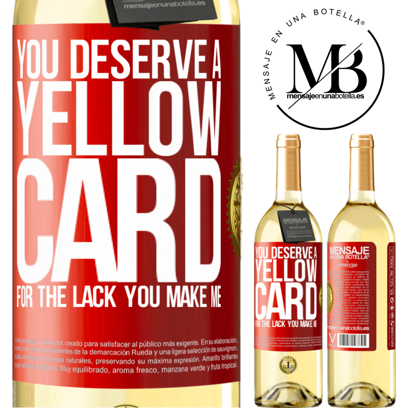 24,95 € Free Shipping | White Wine WHITE Edition You deserve a yellow card for the lack you make me Red Label. Customizable label Young wine Harvest 2020 Verdejo