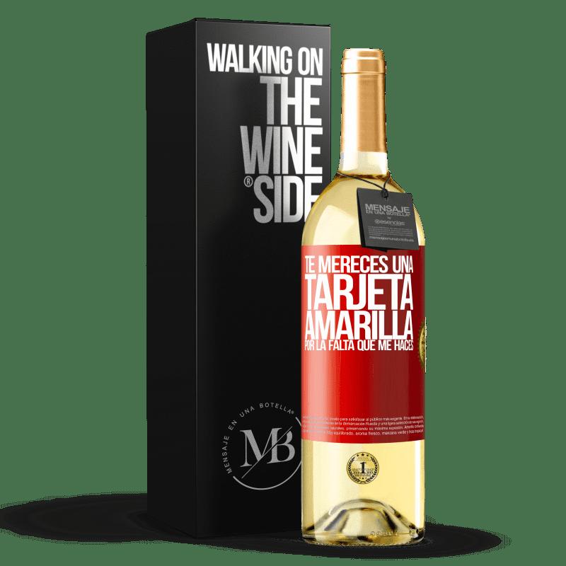24,95 € Envoi gratuit | Vin blanc Édition WHITE Tu mérites un carton jaune pour le manque que tu me fais Étiquette Rouge. Étiquette personnalisable Vin jeune Récolte 2020 Verdejo