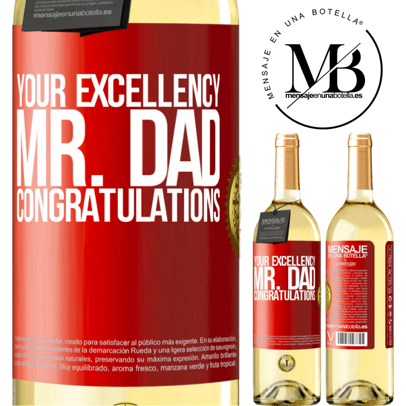24,95 € Free Shipping | White Wine WHITE Edition Your Excellency Mr. Dad. Congratulations Red Label. Customizable label Young wine Harvest 2020 Verdejo
