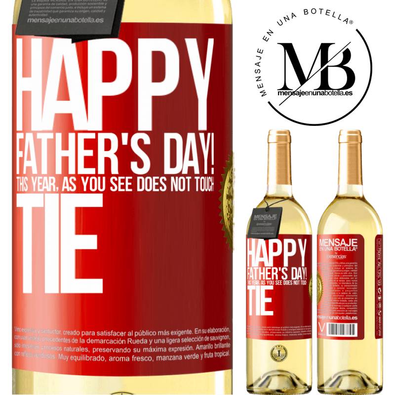 24,95 € Free Shipping   White Wine WHITE Edition Happy Father's Day! This year, as you see, does not touch tie Red Label. Customizable label Young wine Harvest 2020 Verdejo