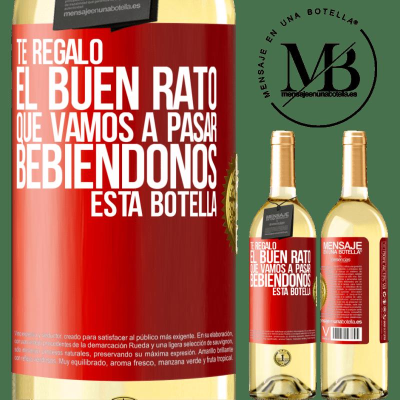 24,95 € Envío gratis | Vino Blanco Edición WHITE Te regalo el buen rato que vamos a pasar bebiéndonos esta botella Etiqueta Roja. Etiqueta personalizable Vino joven Cosecha 2020 Verdejo