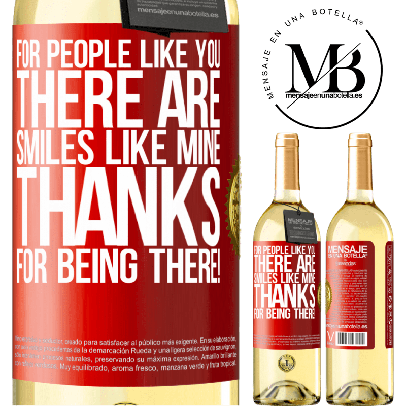 24,95 € Free Shipping   White Wine WHITE Edition For people like you there are smiles like mine. Thanks for being there! Red Label. Customizable label Young wine Harvest 2020 Verdejo